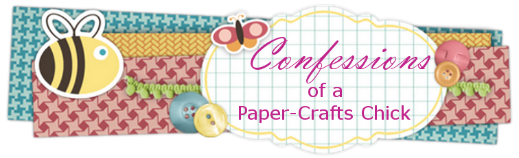 Confessions of a Paper-Crafts Chick