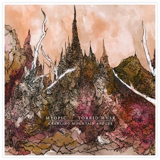 Myopic / Torrid Husk - Crawling Mountain Apogee