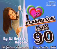 CD i Love Flash Back Anos 90  Faixas Nomeadas e Sem Vinhetas By DJ Helder Angelo 2016