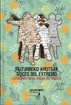 Muturreko Ahotsak/Voces del Extremo. Loturaren Poesia/Poesía del Vínculo