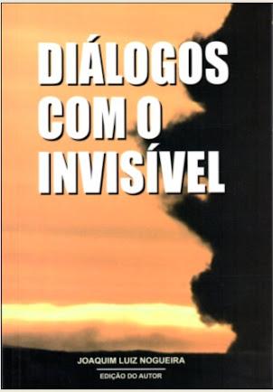 Livro: Diálogos com o invisível/Joaquim Luiz Nogueira