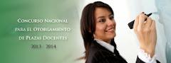 CONCURSO NACIONAL PARA EL OTORGAMIENTO DE PLAZAS DOCENTES 2013-2014