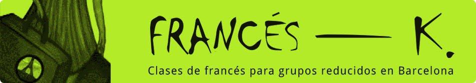 Cursos francés Barcelona | Francés – K