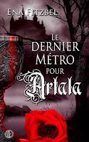 http://lesreinesdelanuit.blogspot.fr/2015/07/le-dernier-metro-pour-artala-de-ena.html