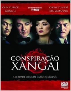 Conspiração Xangai Dublado Rmvb + Avi Dual Áudio DVDRip