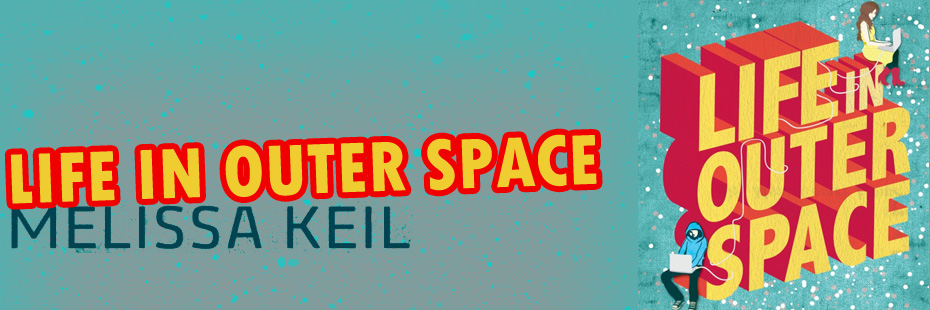 Life in Outer Space by Melissa Keil Blog Tour