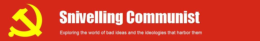 Snivelling Communist