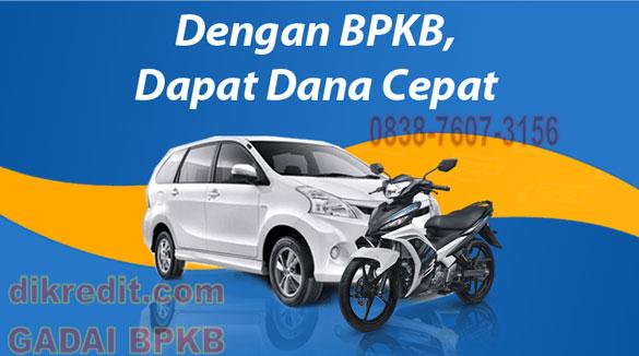 Proses Cepat-Pinjaman Dana Tunai Gadai Jaminan BPKB Motor dan Mobil