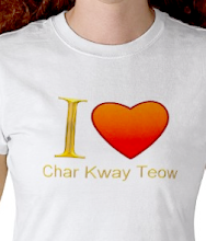 I Love Char Kway Teow TShirt