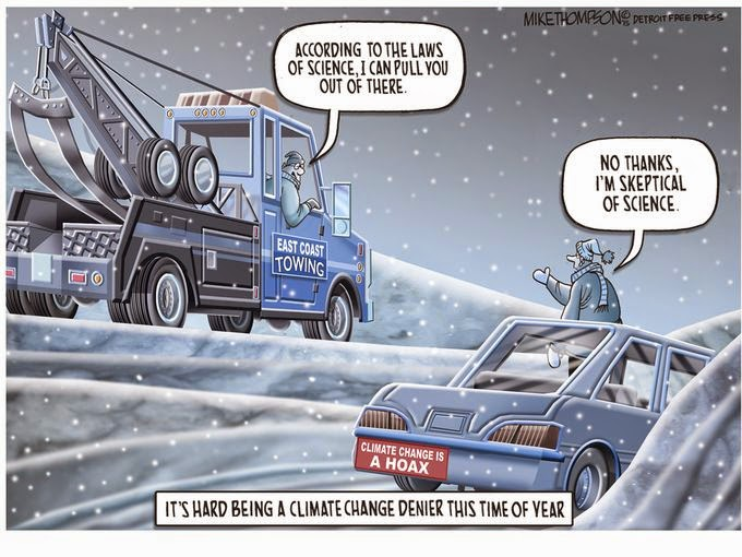 Tow-truck driver to climate-change denier stuck in snowdrift:  According to the laws of science, I can pull you out of there.  Denier:  No thanks, I'm skeptical of science.