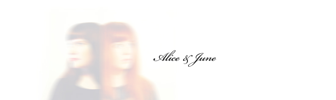 Alice &amp; June