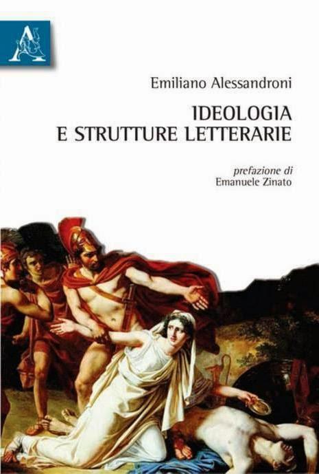 Emiliano Alessandroni: Ideologia e strutture letterarie, Aracne Editrice