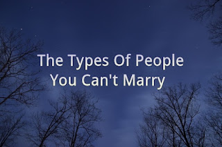 Types Of People you must not marry