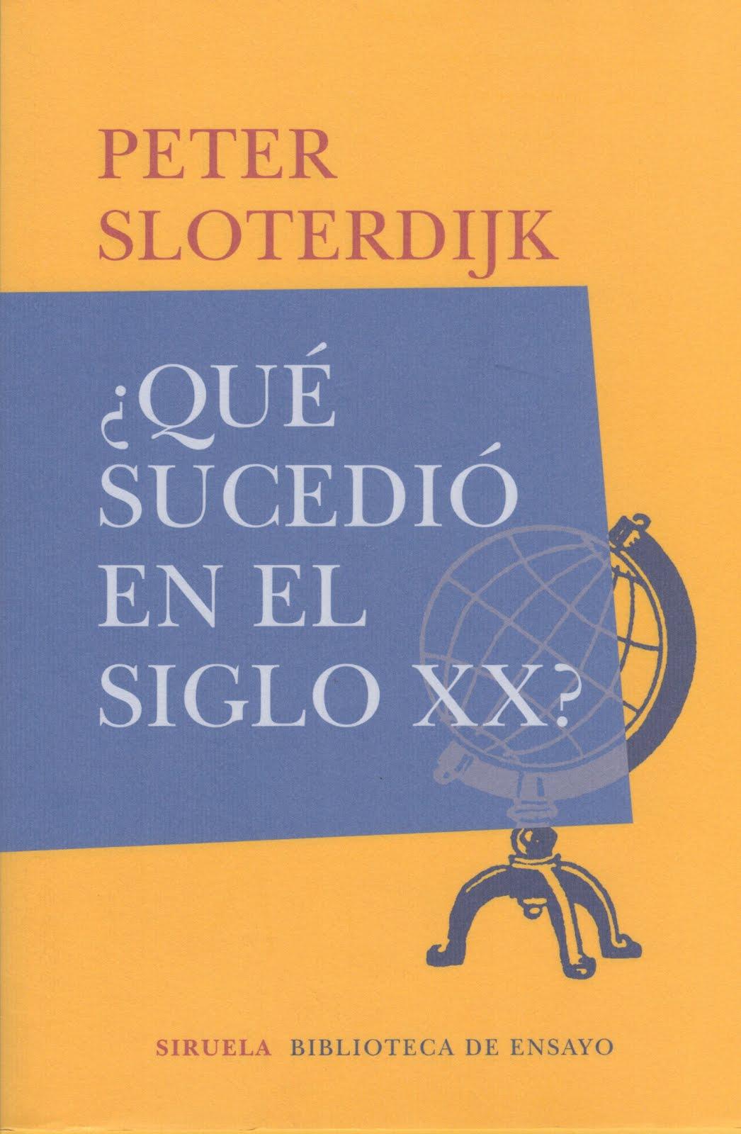 Peter Sloterdijk (¿Qué sucedió en el siglo XX?)
