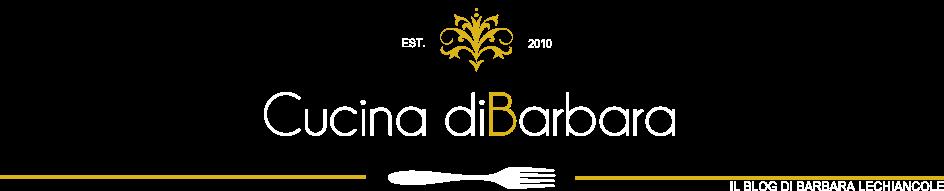 Cucina di Barbara food blog - blog di cucina ricette