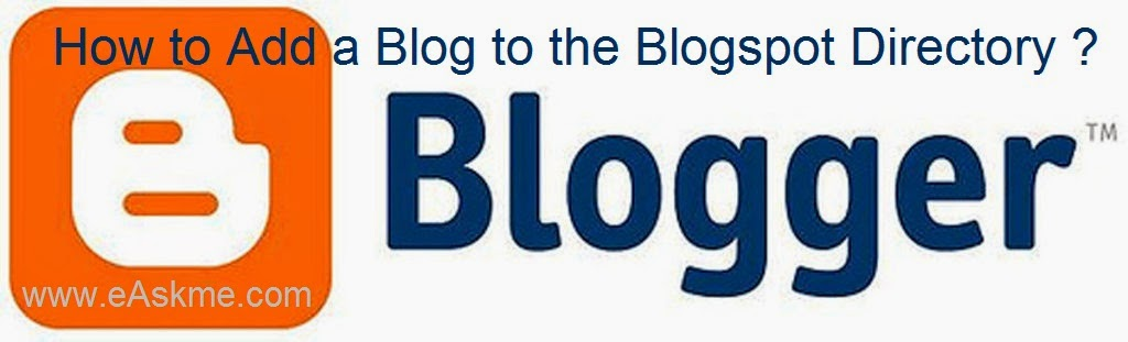 How to Add a Blog to the Blogspot Directory : eAskme