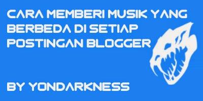 Cara Memberi Musik Berbeda Tiap Postingan Di Blog