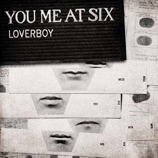 You Me At Six - Loverboy Lyrics