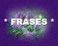 * FRASES *