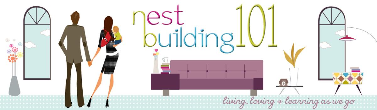 nest building 101