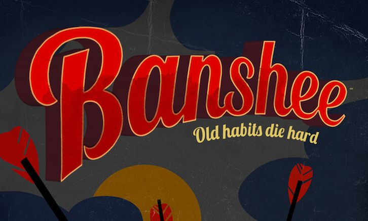 Banshee - Season 3 - Premiere Date and Official Poster Revealed + Press Release