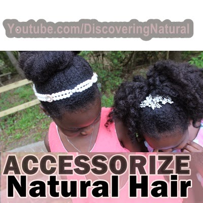 How to Accessorize Natural Hair Irresistible Me