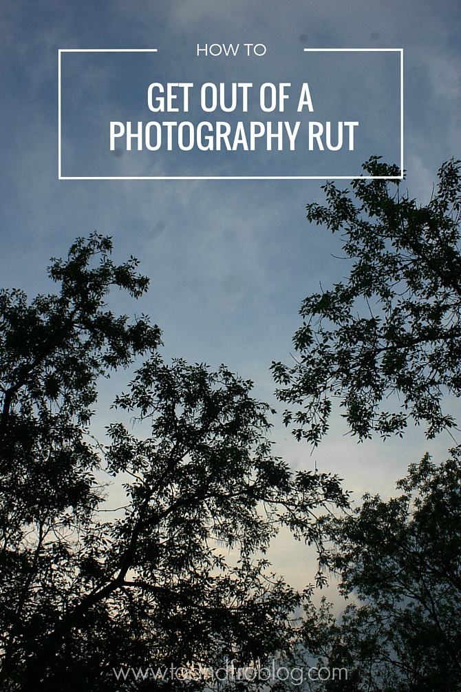 How To Get Out Of a Photography Rut