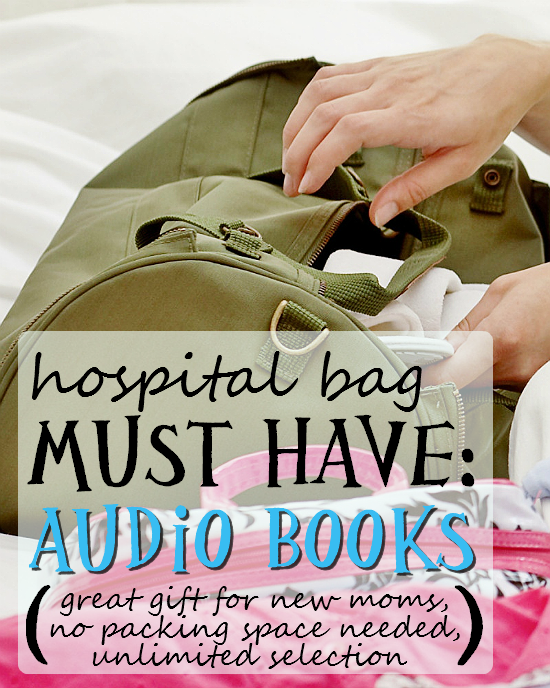 Hospital Bag Must Have: Audio Books with Audible.com subscription and Coupons.com discounts. http://www.coupons.com/coupon-codes/audible/
