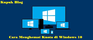 Cara Menghemat Kuota Di Windows 10