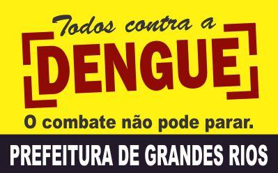 COMBATE A DENGUE - GRANDES RIOS