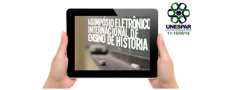 1o Simpósio Eletrônico Internacional de Ensino de História da UNESPAR