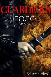 GUARDIÕES - FOGO - LIVRO 1