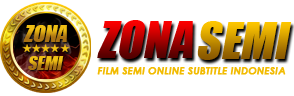 Zonasemi.com | Nonton Semi, Nonton Film Semi Online, Streaming Film Dewasa, 18+ Film Semi 2016