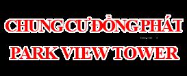 Chung Cư Đồng Phát Hoàng Mai - Park View Tower