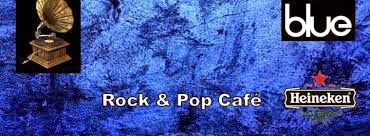 BLUE: ROCK & POP CAFE BAR