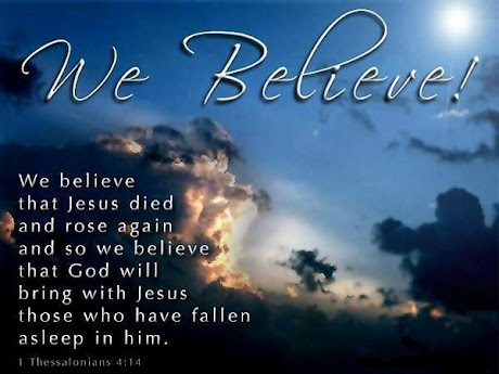 WE BELIEVE THAT JESUS, ROSE AGAIN