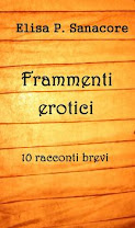 <i>FRAMMENTI EROTICI</i><br>By Elisa P. Sanacore