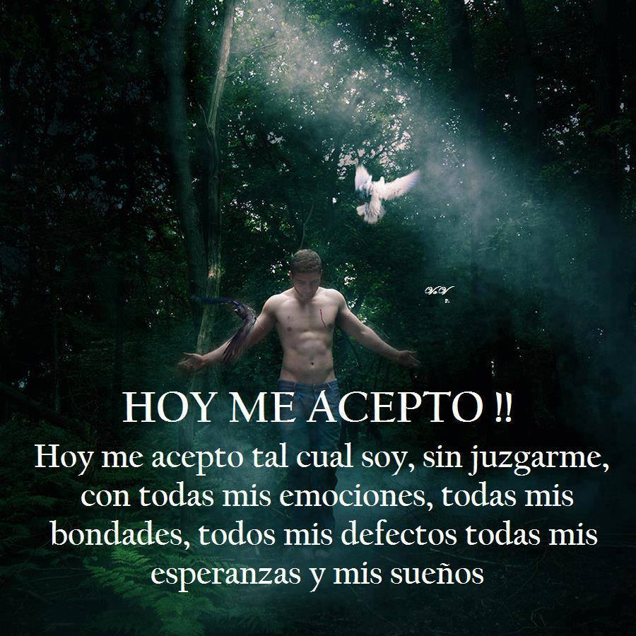 aceptarse, emociones, jugzar, sueños, esperanzas, bondad, frases