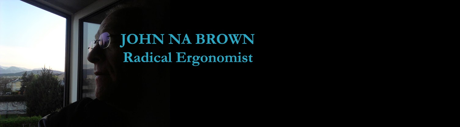 John NA Brown - Radical Ergonomist