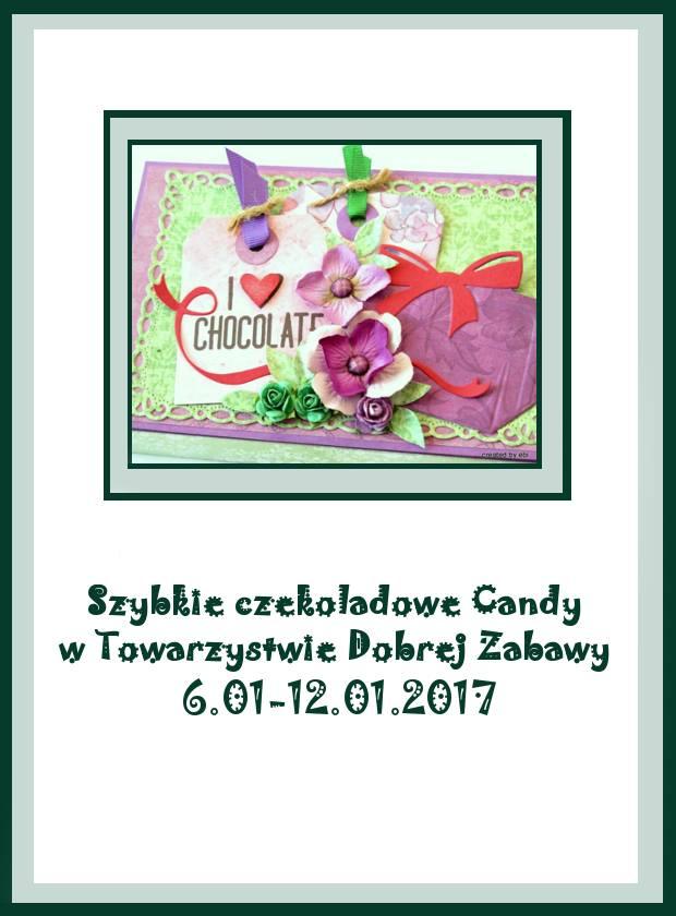 Wygrane szybkie czekoladowe candy w Towarzystwie Dobrej Zabawy - 13.01.2017r.