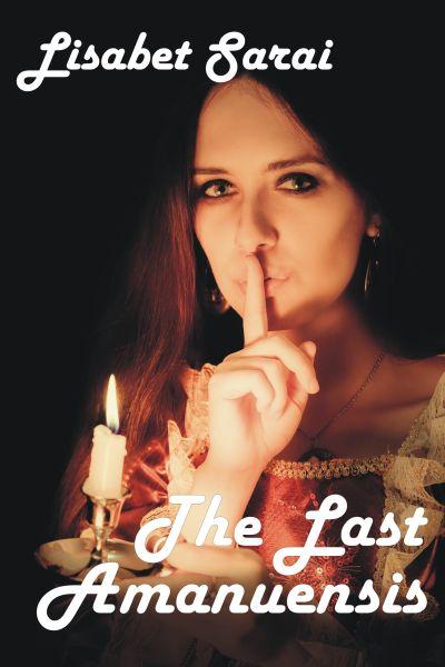 THE LAST AMANUENSIS<br>Lisabet Sarai