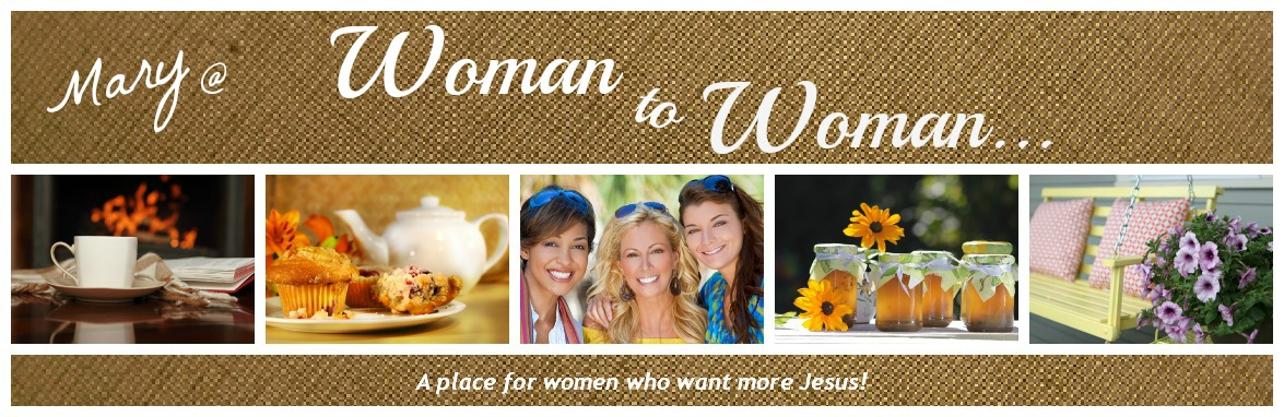 Mary @ Woman to Woman...