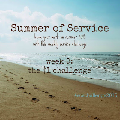 While I'm Waiting...Summer of Service week 9: the $1 challenge