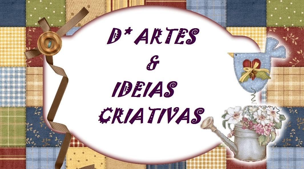 D* ARTES &  IDEIAS  CRIATIVAS.