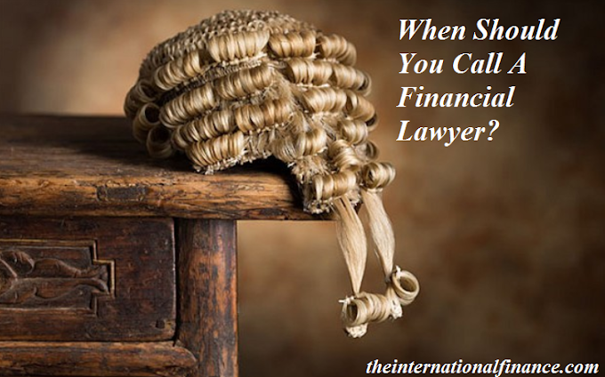 When Should You Call A Financial Lawyer?