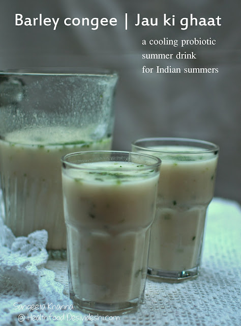 Barley congee or jau ki ghaat : a light cooling, healing drink for summers