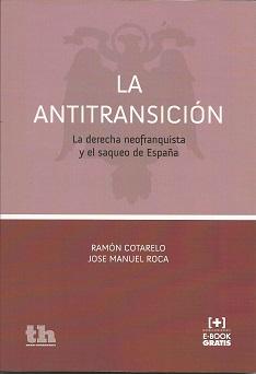 La antitransición. La derecha neofranquista y el saqueo de España.