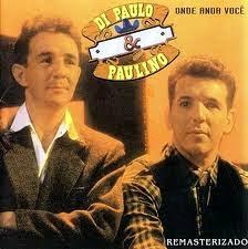 Di Paullo e Paulino - Onde Anda Voc�