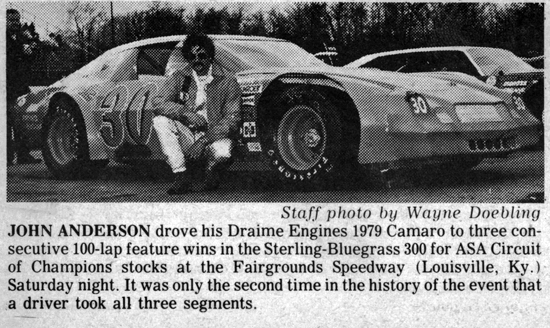 """1979 – Michigan's John Anderson won all three legs of the 13th annual """"Sterling-Bluegrass 300"""" at the Fairgrounds Motor Speedway in Louisville, Ky., ..."""