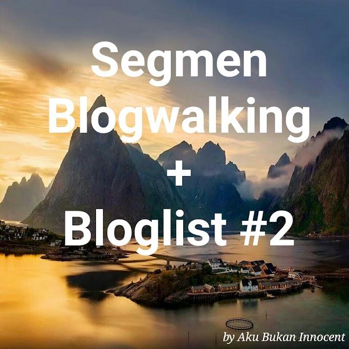 Segmen Blogwalking + Bloglist #2